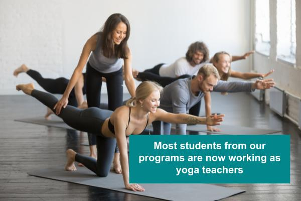 most students from our yoga teacher trainings are now working